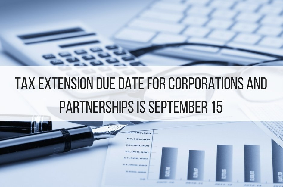 Tax Extension Due Date For Corporations And Partnerships Is